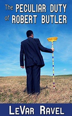 The Peculiar Duty of Robert Butler LeVar Ravel