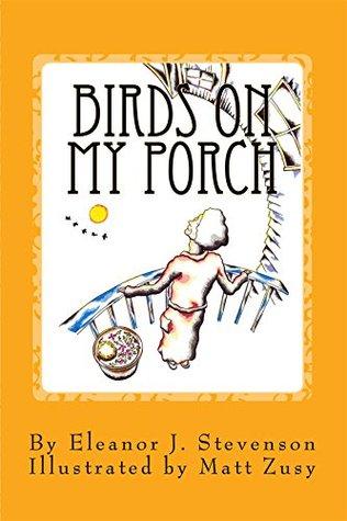 Birds on My Porch Eleanor Stevenson