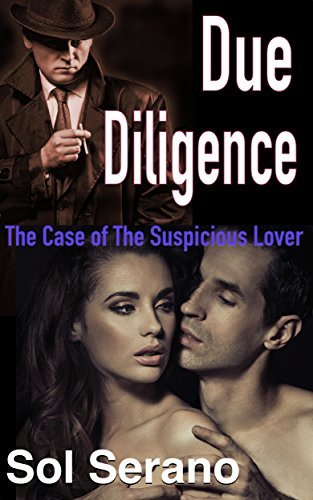 Due Diligence: The Case of the Suspicious Lover (The Peculiar Detective Book 1)  by  Sol Serano