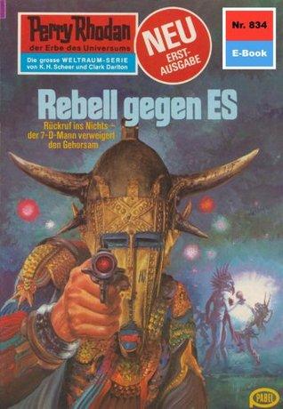 Perry Rhodan 834: Rebell gegen ES (Heftroman): Perry Rhodan-Zyklus Bardioc Ernst Vlcek