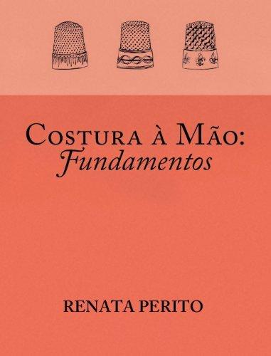 Costura à mão - Fundamentos Renata Perito