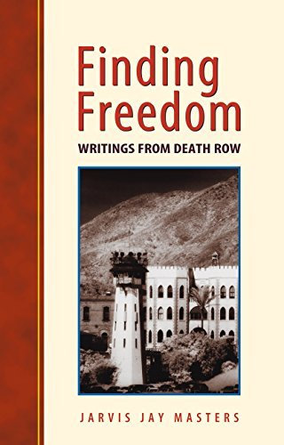 Finding Freedom: Writings from Death Row  by  Jarvis Jay Masters
