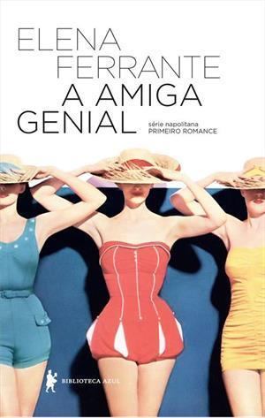 A amiga genial (Neapolitan Novels, #1)  by  Elena Ferrante