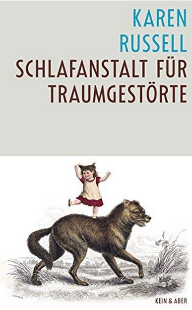 Schlafanstalt für Traumgestörte : Erzählungen  by  Karen Russell