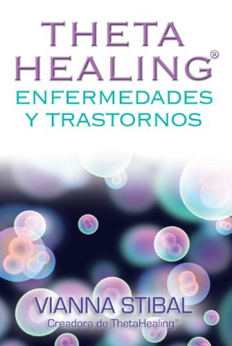 ThetaHealing enfermedades y trastornos  by  Vianna Stibal