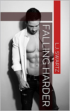 Falling Harder (Kaley and Dirk Book 2)  by  L.J. Swartz