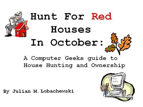 Hunt For Red Houses In October  by  Julian Lobachewski