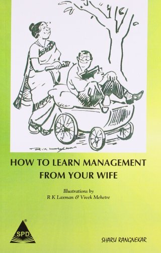 How to Learn Management from Your Wife: 1  by  Sharu Rangnekar