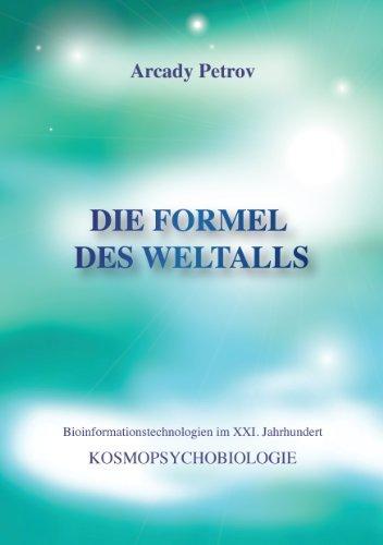 Die Formel des Weltalls: Kosmopsychobiologie  by  Arcady Petrov