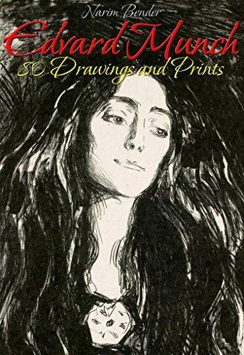 Edvard Munch: 80 Drawings and Prints Narim Bender