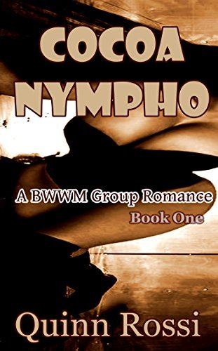 Cocoa Nympho: A BWWM Group Romance Quinn Rossi