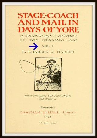 Stage Coach and Mail in Days of Yore V1  by  Charles G Harper