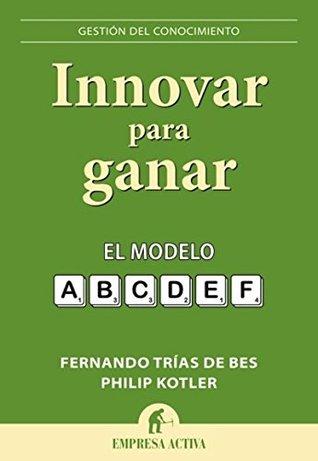 Innovar para ganar Philip Kotler