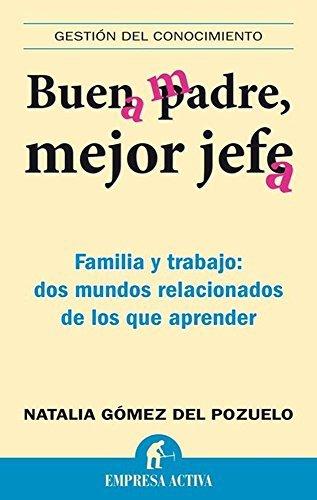 Buen padre, mejor jefe  by  Natalia Gomez Del Pozuelo