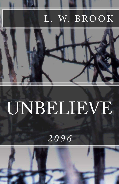 Unbelieve 2096 L.W. Brook
