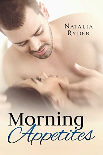 Morning Appetites: A Short Story Collection Natalia Ryder