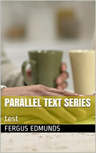 Parallel Text Series: test  by  fergus edmunds