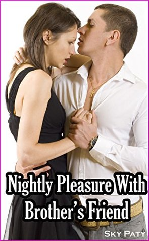 Nightly Pleasure With Brothers Friend  by  Sky Paty