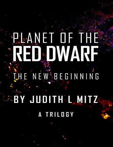Planet of the Red Dwarf: The New Beginning Judith L Mitz