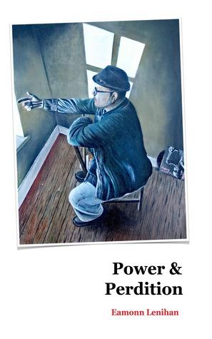 Power & Perdition  by  Eamonn Lenihan