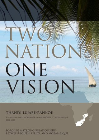 Two Nations One Vision  by  Thandi Lujabe-Rankoe