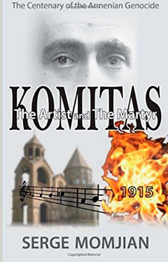 Komitas, The Artist and The Martyr Serge Momjian