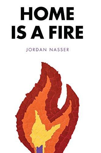 Home is a Fire (Home is a Fire, #1) Jordan Nasser