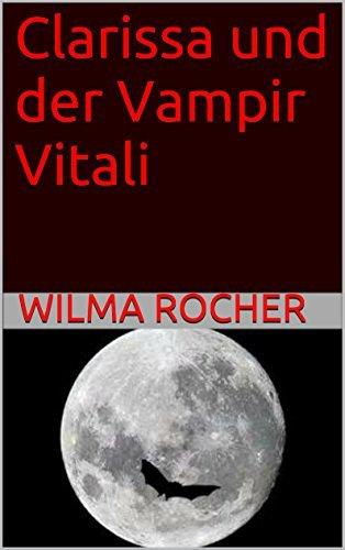 Clarissa und der Vampir Vitali Wilma Rocher