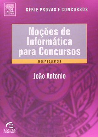 Noções de Informática para Concursos João Antônio Carvalho