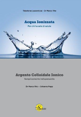 Acqua Ionizzata - Argento Colloidale Ionico Telesforas Laucevicius