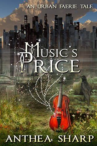 Musics Price: An Urban Faerie Tale  by  Anthea Sharp