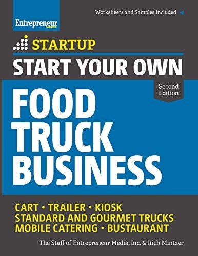Start Your Own Food Truck Business: Cart • Trailer • Kiosk • Standard and Gourmet Trucks • Mobile Catering • Bustaurant (StartUp Series)  by  Rich Mintzer