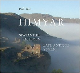 Himyar: Spätantike im Jemen Paul Yule