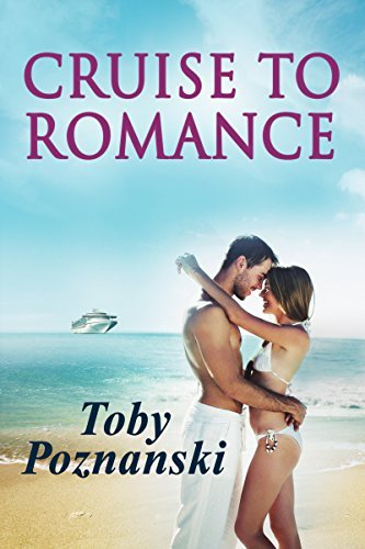 CRUISE TO ROMANCE Toby Poznanski