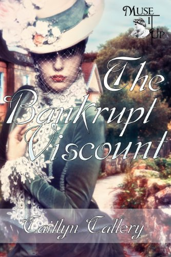 The Bankrupt Viscount (A Hadlow Novel Book 2)  by  Caitlyn Callery