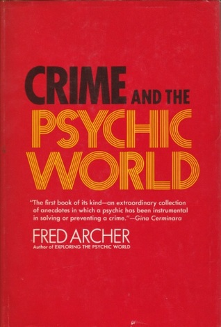 Crime and the Psychic World Fred Archer
