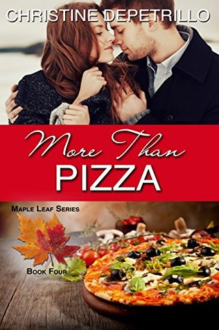 More Than Pizza (The Maple Leaf Series Book 4)  by  Christine DePetrillo