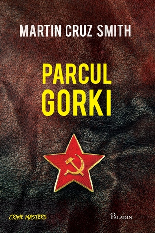 Parcul Gorki (Arkady Renko, #1)  by  Martin Cruz Smith
