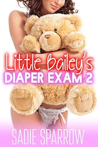 Little Baileys Diaper Exam 2  by  Sadie Sparrow