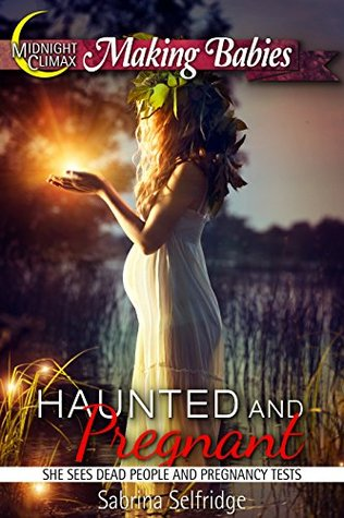 Haunted and Pregnant  by  Sabrina Selfridge