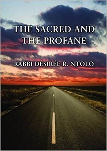 THE SACRED AND THE PROFANE  by  Desiree Ntolo