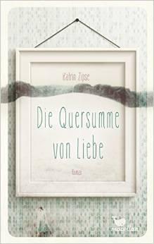 Die Quersumme von Liebe Katrin Zipse