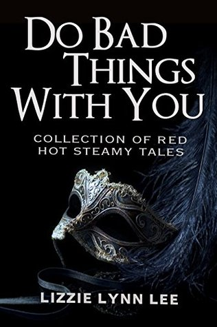 Do Bad Things With You: Lizzie Lynn Lee