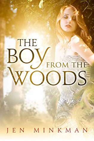 The Boy From The Woods: A YA Paranormal Romance  by  Jen Minkman