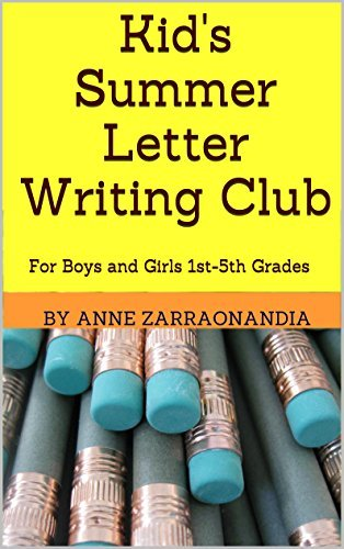Kids Summer Letter Writing Club: For Boys and Girls 1st-5th Grades By Anne Zarraonandia