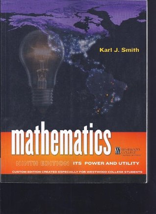 Mathematics: Its Power and Utility  by  Karl J Smith
