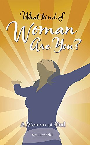 What Kind of Woman Are You?: A Woman of God  by  Toni Kendrick