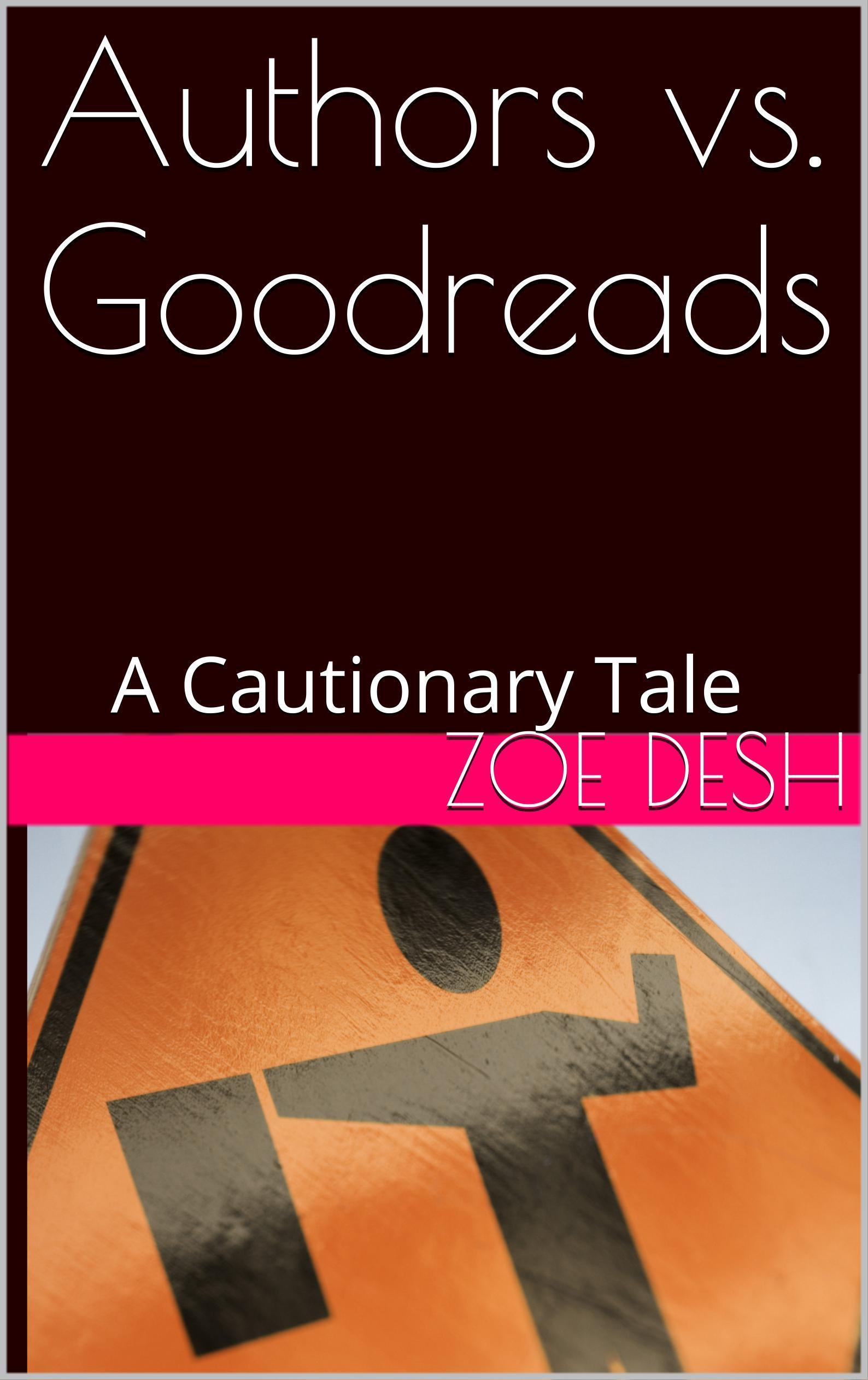 Authors vs. Goodreads Zoe Desh