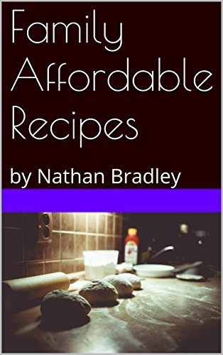 Family Affordable Recipes Nathan Bradley