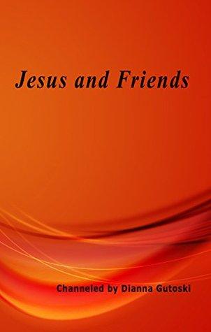 Jesus and Friends  by  Dianna Gutoski